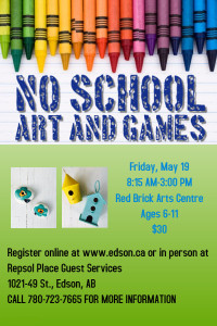 No School Arts and Games - Child/Youth @ Red Brick Arts Centre | Edson | Alberta | Canada