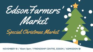 Edson Farmers' Market Special Christmas Market @ Edson Friendship Cenre  | Edson | Alberta | Canada