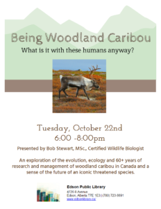 Being Woodland Caribou: What is it with these humans anyway? @ Edson & District Public Library